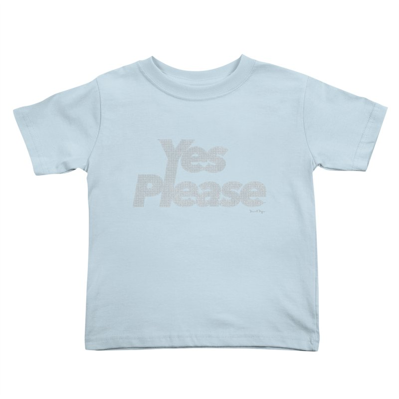 Yes Please (For Dark Background) Kids Toddler T-Shirt by Daniel Dugan's Artist Shop