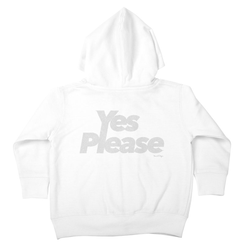 Yes Please (For Dark Background) Kids Toddler Zip-Up Hoody by Daniel Dugan's Artist Shop