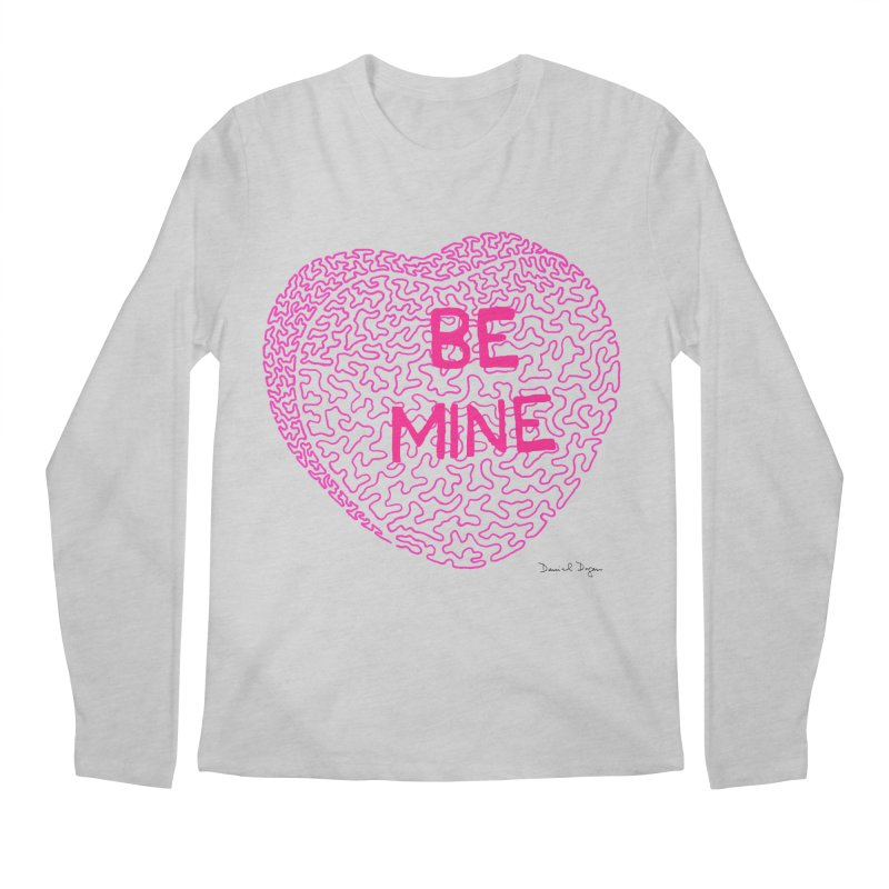 Be Mine Pink Men's Longsleeve T-Shirt by Daniel Dugan's Artist Shop