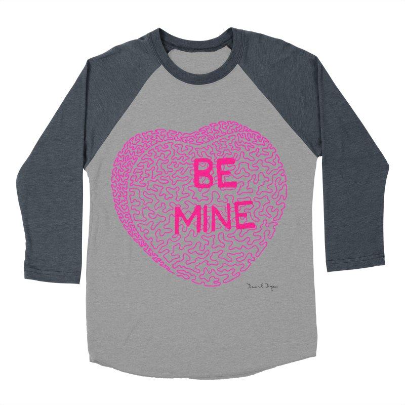 Be Mine Pink Women's Baseball Triblend T-Shirt by Daniel Dugan's Artist Shop