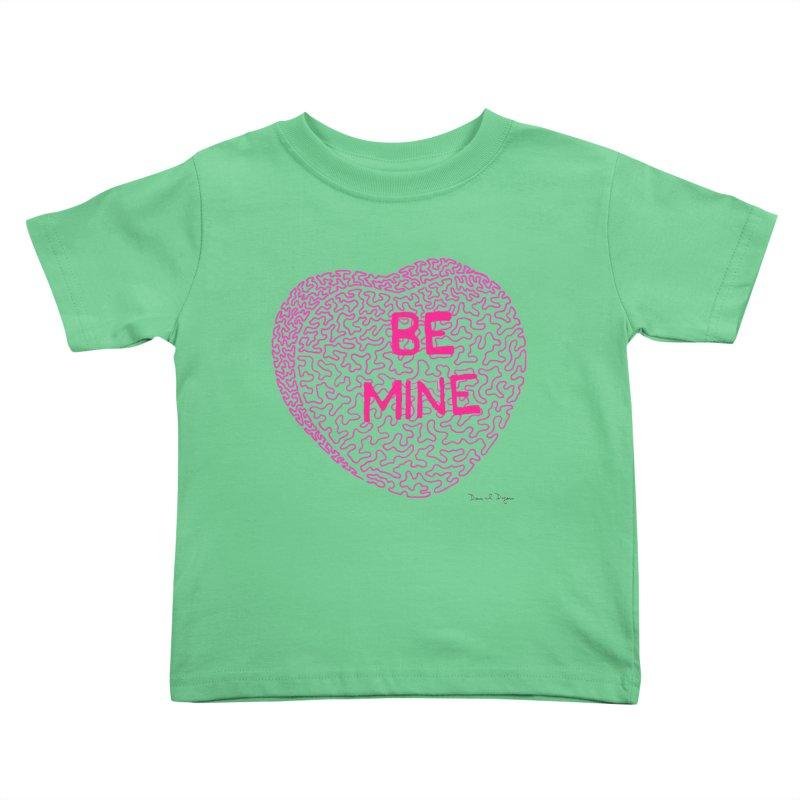 Be Mine Pink Kids Toddler T-Shirt by Daniel Dugan's Artist Shop
