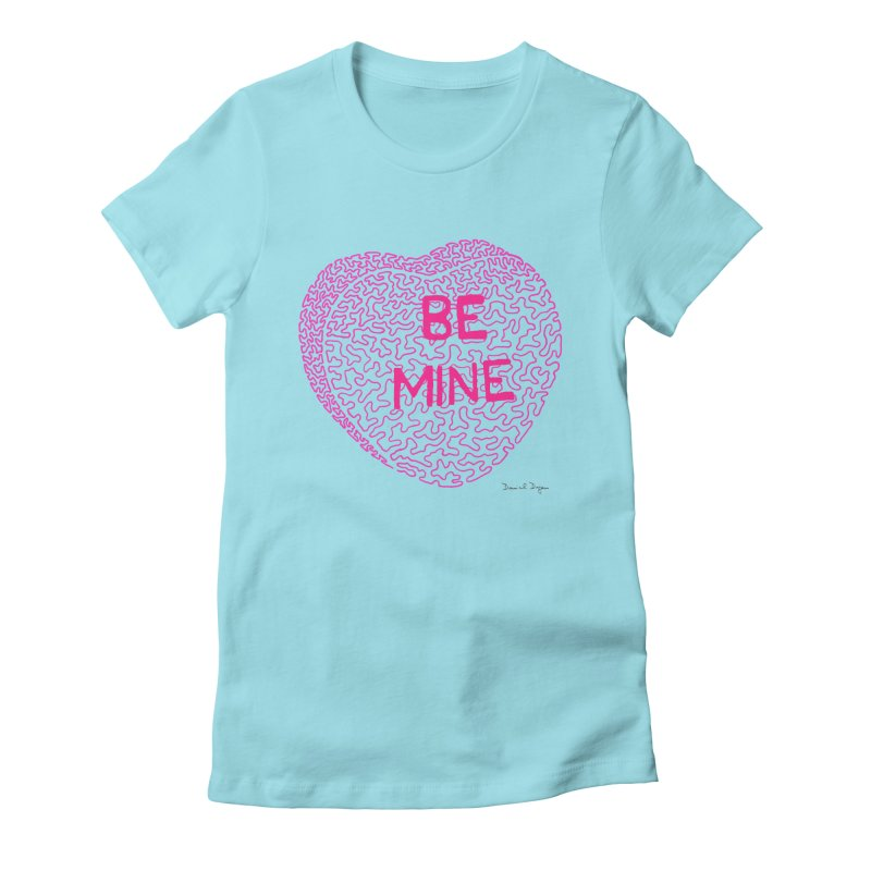 Be Mine Pink Women's Fitted T-Shirt by Daniel Dugan's Artist Shop