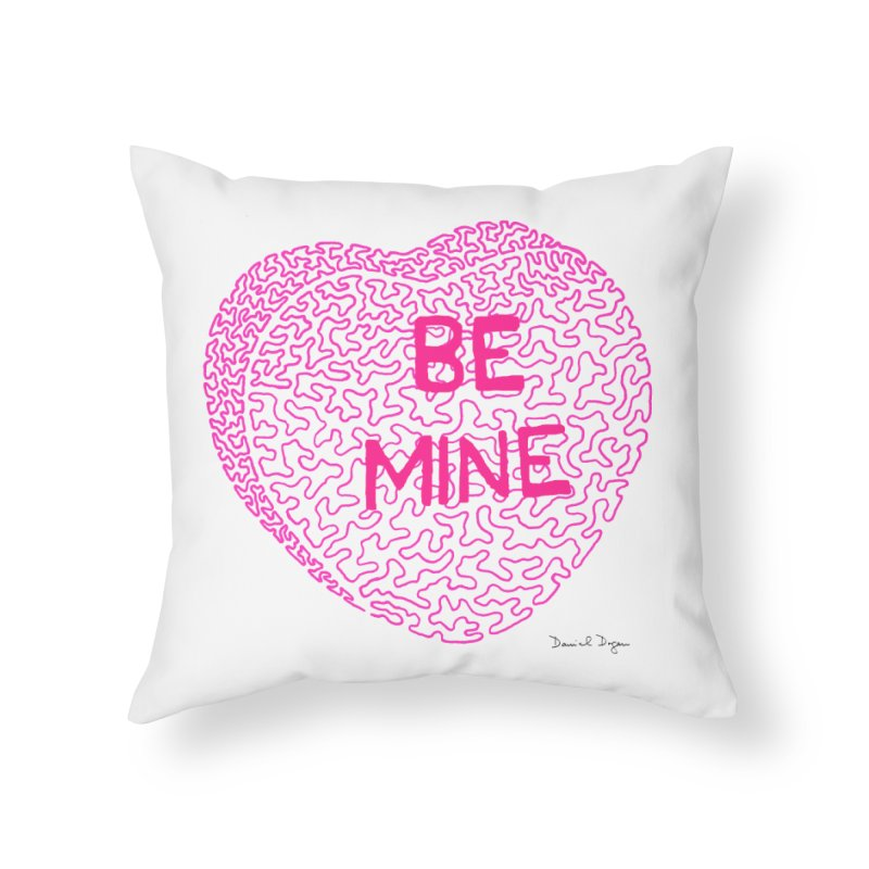 Be Mine Pink Home Throw Pillow by Daniel Dugan's Artist Shop