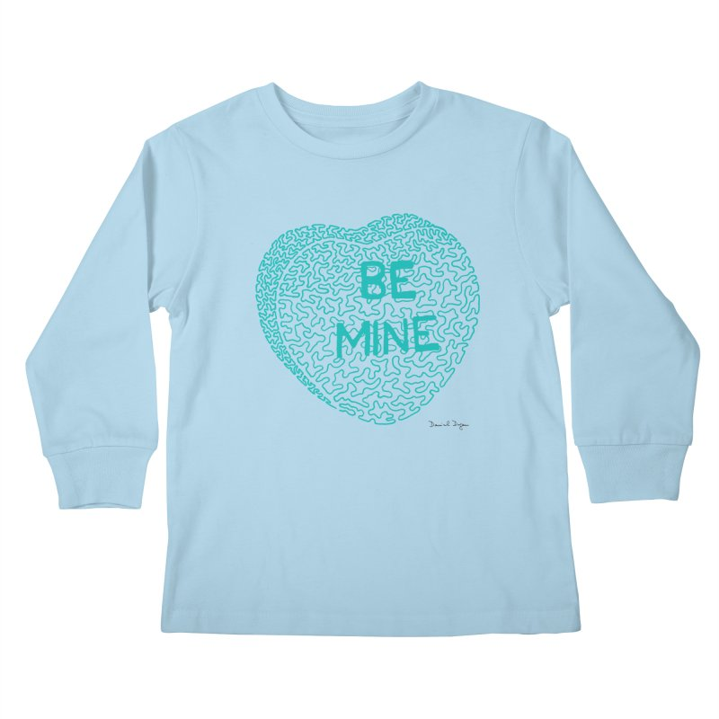 Be Mine Tiffany Blue Kids Longsleeve T-Shirt by Daniel Dugan's Artist Shop