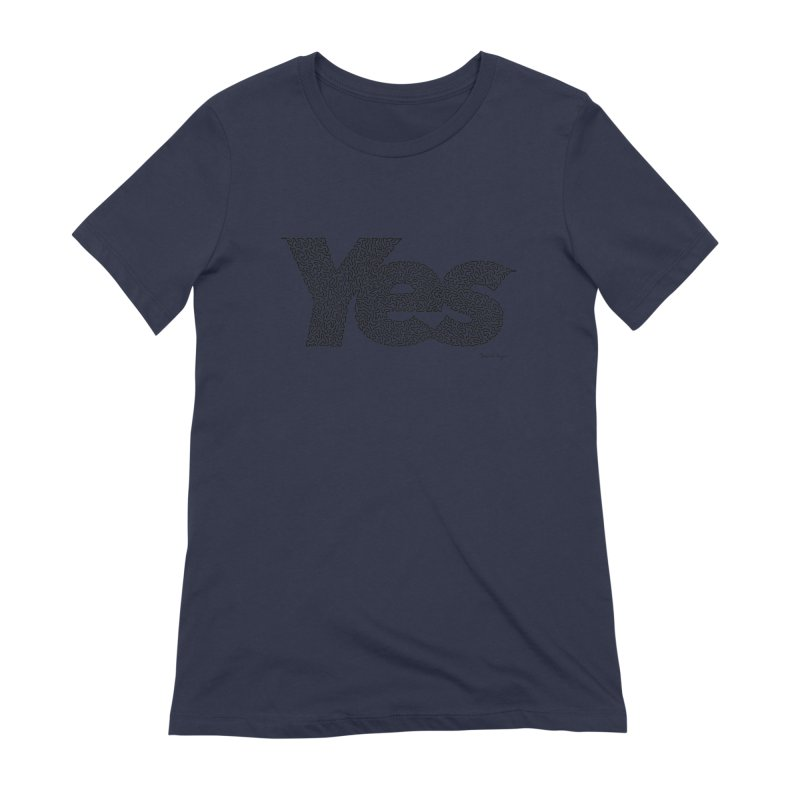 Yes (Black) - Multiple Colors + 40 Other Products Women's Extra Soft T-Shirt by Daniel Dugan's Artist Shop