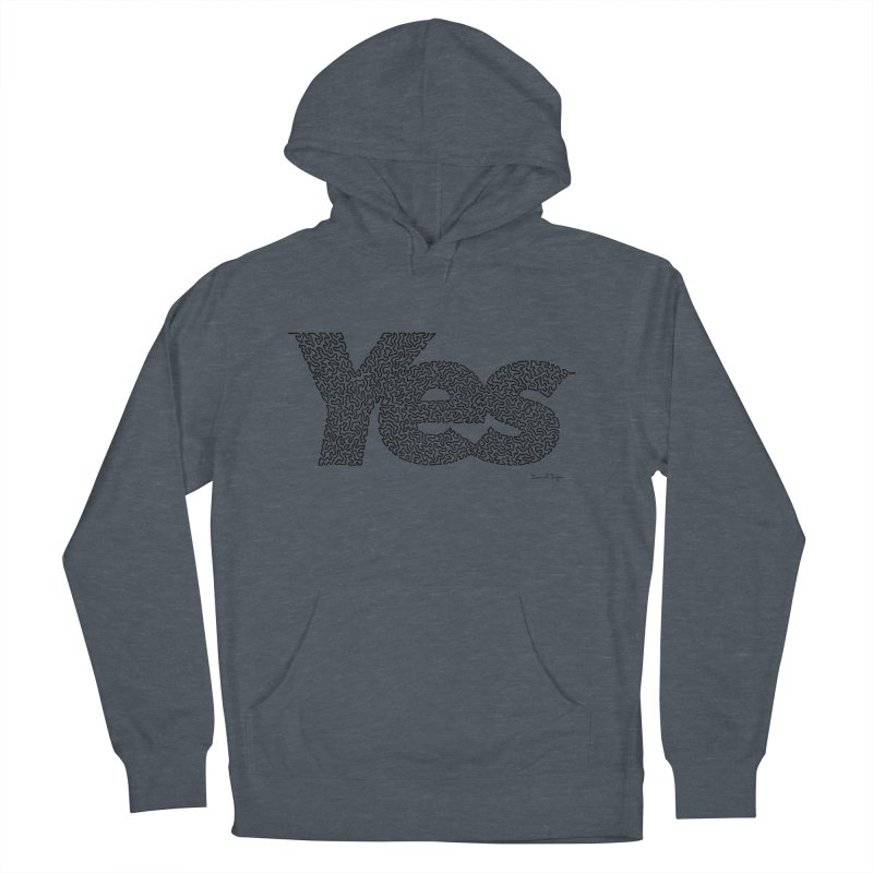 Yes (Black) - Multiple Colors + 40 Other Products Women's French Terry Pullover Hoody by Daniel Dugan's Artist Shop