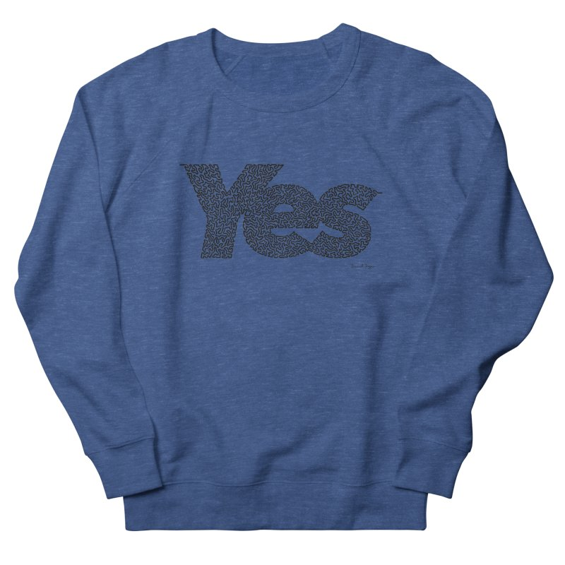 Yes (Black) - Multiple Colors + 40 Other Products Women's French Terry Sweatshirt by Daniel Dugan's Artist Shop