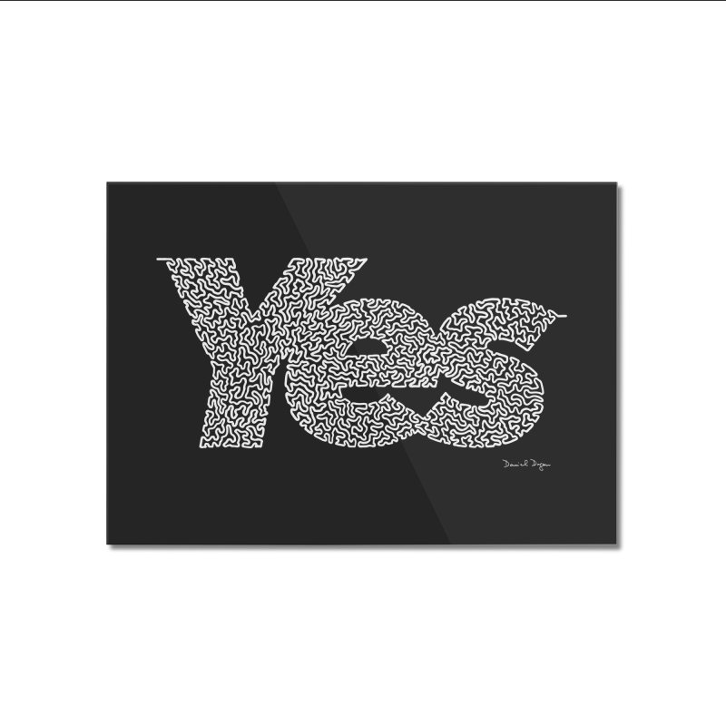Yes (White) - Multiple Colors + 40 Other Products Home Mounted Acrylic Print by Daniel Dugan's Artist Shop