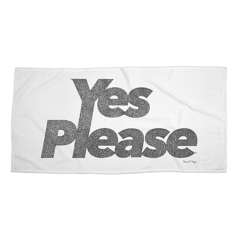 Yes Please (Black) - Multiple Colors + 40 Other Products Accessories Beach Towel by Daniel Dugan's Artist Shop