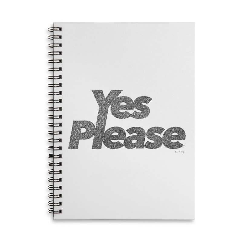 Yes Please (Black) - Multiple Colors + 40 Other Products Accessories Lined Spiral Notebook by Daniel Dugan's Artist Shop