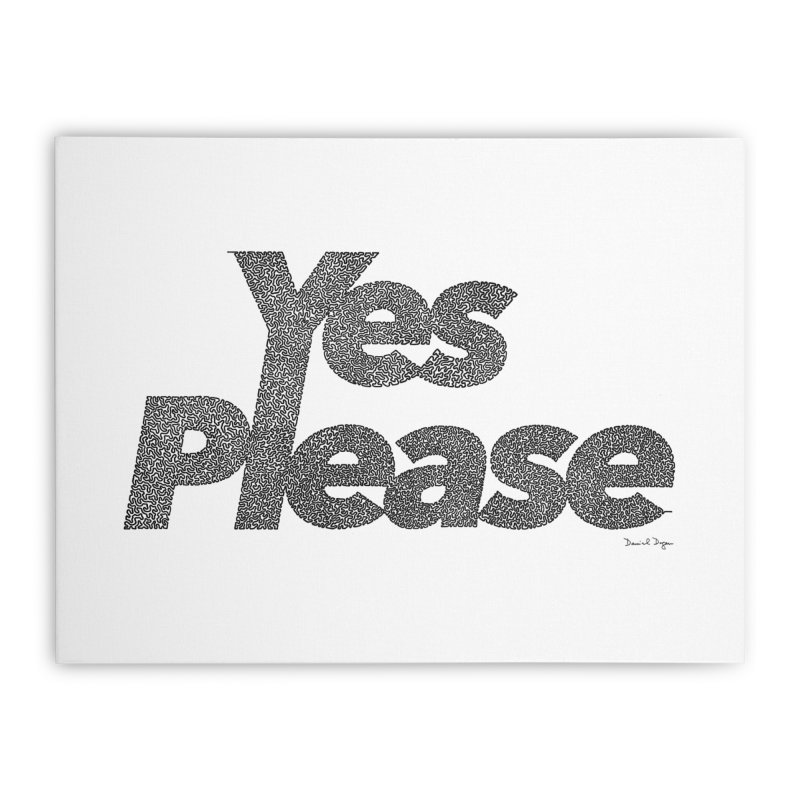 Yes Please (Black) - Multiple Colors + 40 Other Products Home Stretched Canvas by Daniel Dugan's Artist Shop