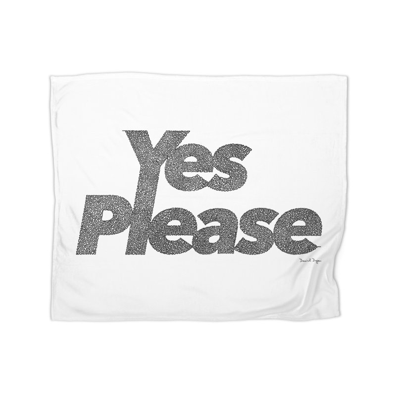 Yes Please (Black) - Multiple Colors + 40 Other Products Home Fleece Blanket Blanket by Daniel Dugan's Artist Shop