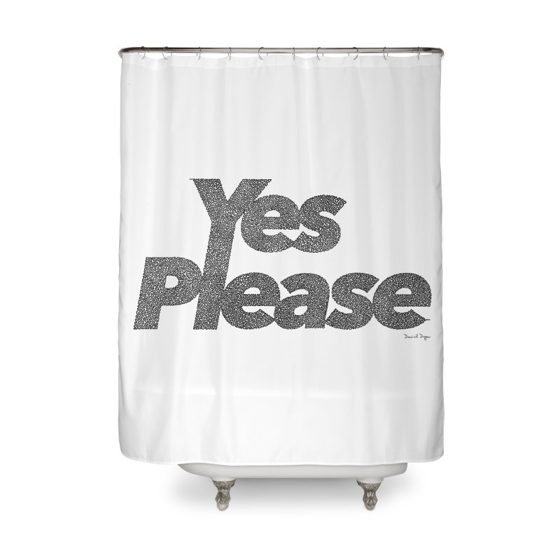 Yes Please (Black) - Multiple Colors + 40 Other Products Home Shower Curtain by Daniel Dugan's Artist Shop