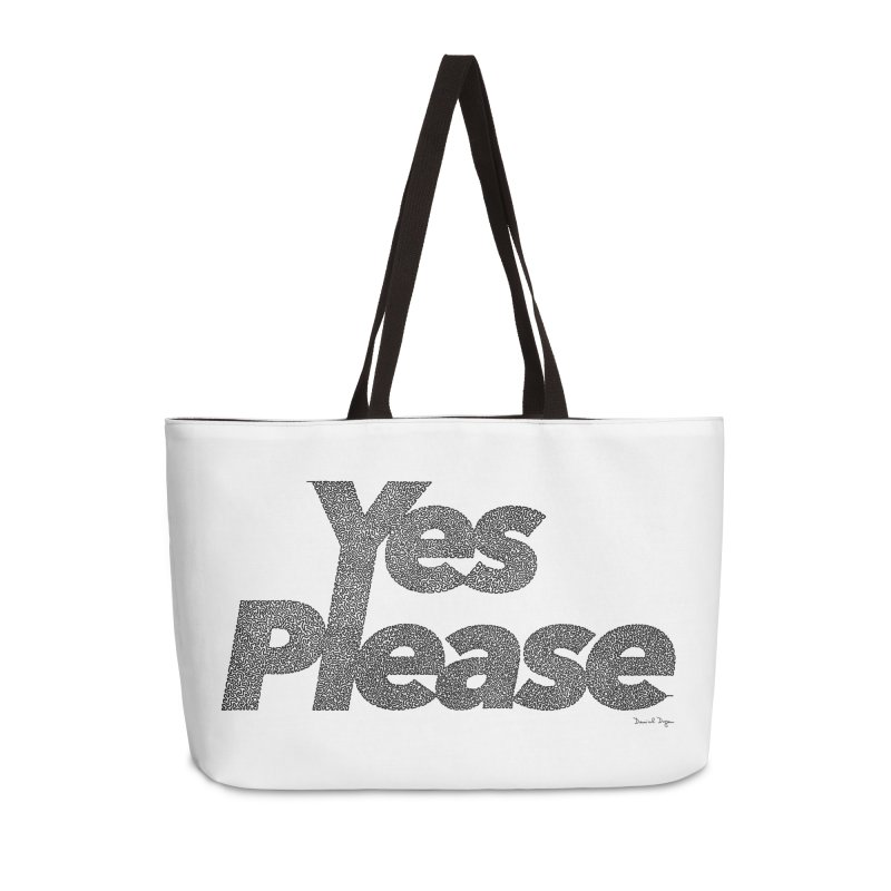 Yes Please (Black) - Multiple Colors + 40 Other Products Accessories Weekender Bag Bag by Daniel Dugan's Artist Shop