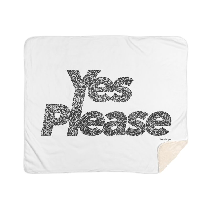 Yes Please (Black) - Multiple Colors + 40 Other Products Home Sherpa Blanket Blanket by Daniel Dugan's Artist Shop