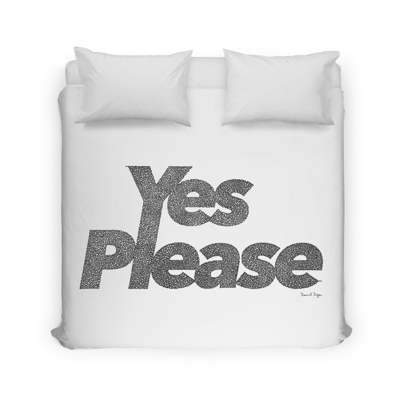 Yes Please (Black) - Multiple Colors + 40 Other Products Home Duvet by Daniel Dugan's Artist Shop