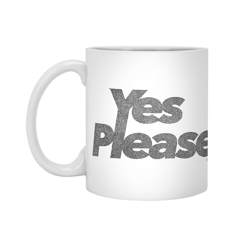 Yes Please (Black) - Multiple Colors + 40 Other Products Accessories Standard Mug by Daniel Dugan's Artist Shop