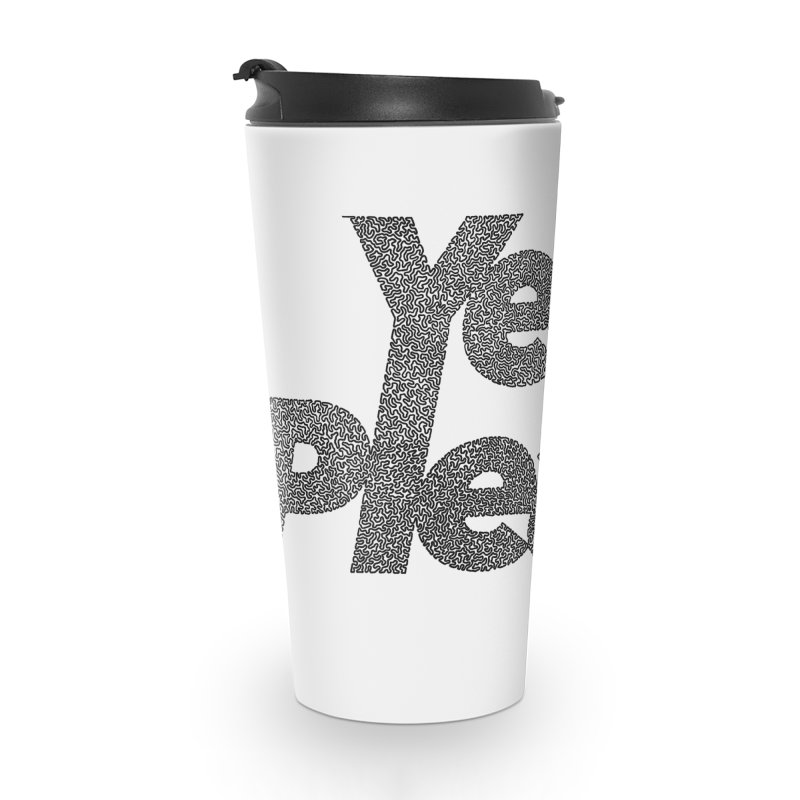 Yes Please (Black) - Multiple Colors + 40 Other Products Accessories Travel Mug by Daniel Dugan's Artist Shop