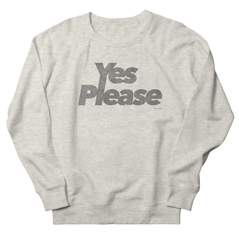 Yes Please (Black) - One Continuous LIne Men's French Terry Sweatshirt by Daniel Dugan's Artist Shop