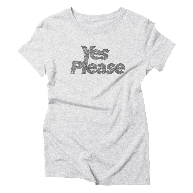 Yes Please (Black) - One Continuous LIne Women's Triblend T-Shirt by Daniel Dugan's Artist Shop