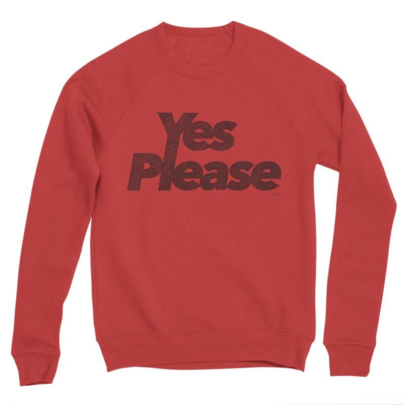 Yes Please (Black) - Multiple Colors + 40 Other Products Men's Sweatshirt by Daniel Dugan's Artist Shop