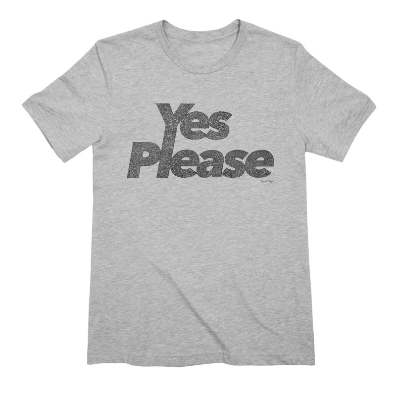 Yes Please (Black) - Multiple Colors + 40 Other Products Men's Extra Soft T-Shirt by Daniel Dugan's Artist Shop