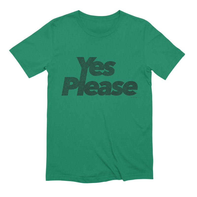 Yes Please (Black) - Multiple Colors + 40 Other Products Men's T-Shirt by Daniel Dugan's Artist Shop