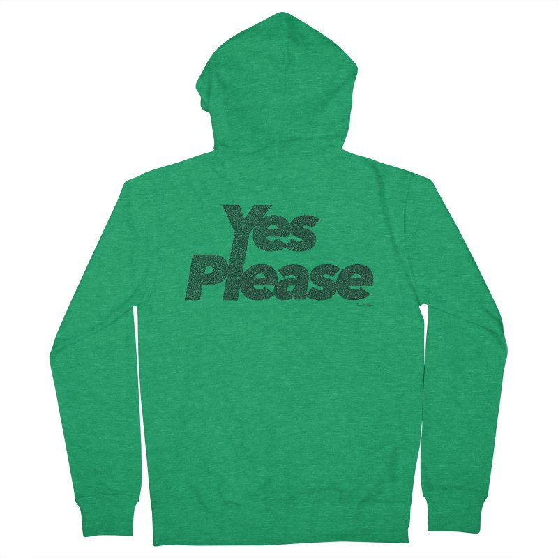 Yes Please (Black) - Multiple Colors + 40 Other Products Women's Zip-Up Hoody by Daniel Dugan's Artist Shop
