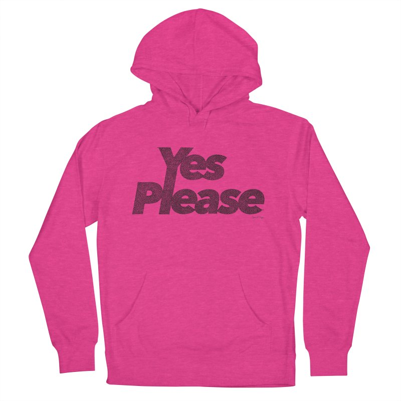 Yes Please (Black) - Multiple Colors + 40 Other Products Men's French Terry Pullover Hoody by Daniel Dugan's Artist Shop