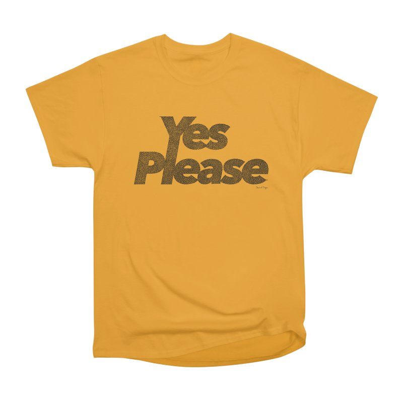 Yes Please (Black) - Multiple Colors + 40 Other Products Men's Heavyweight T-Shirt by Daniel Dugan's Artist Shop