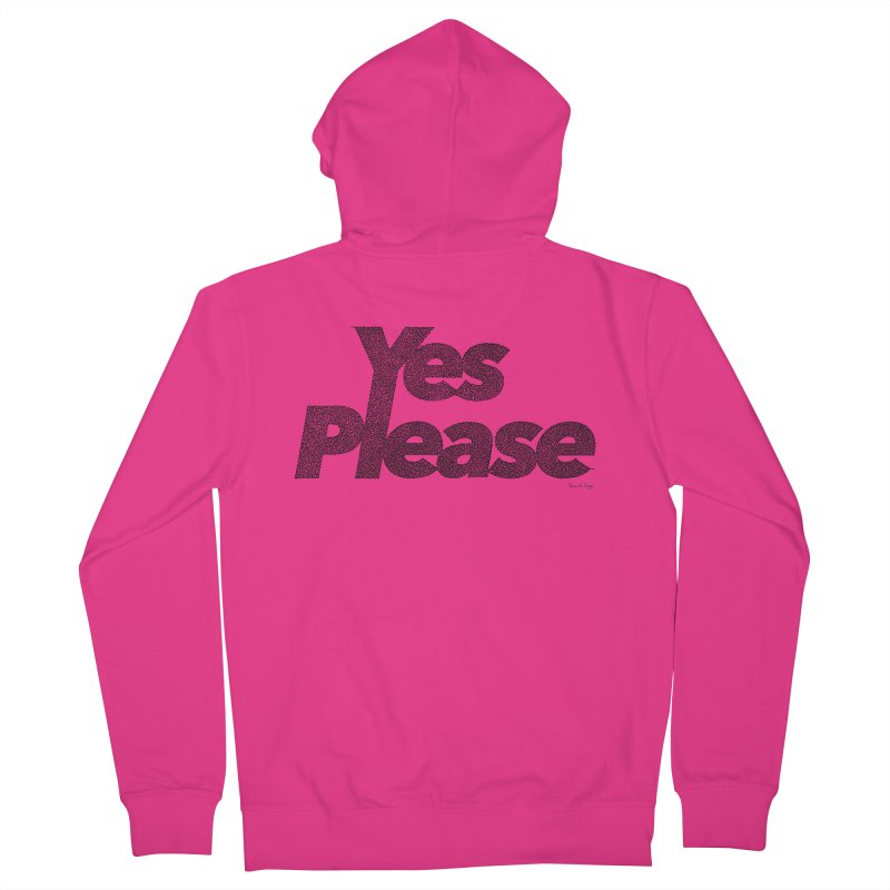 Yes Please (Black) - Multiple Colors + 40 Other Products Men's French Terry Zip-Up Hoody by Daniel Dugan's Artist Shop