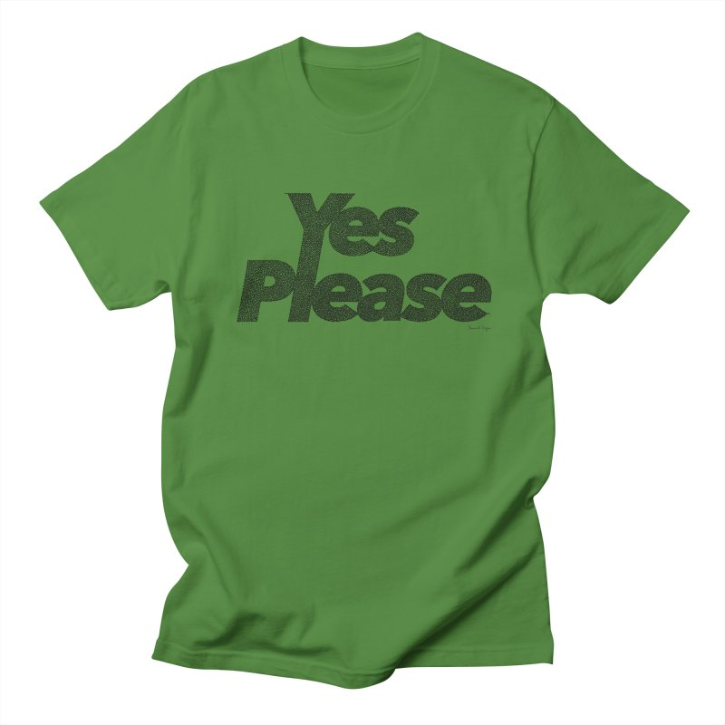 Yes Please (Black) - Multiple Colors + 40 Other Products Women's Regular Unisex T-Shirt by Daniel Dugan's Artist Shop