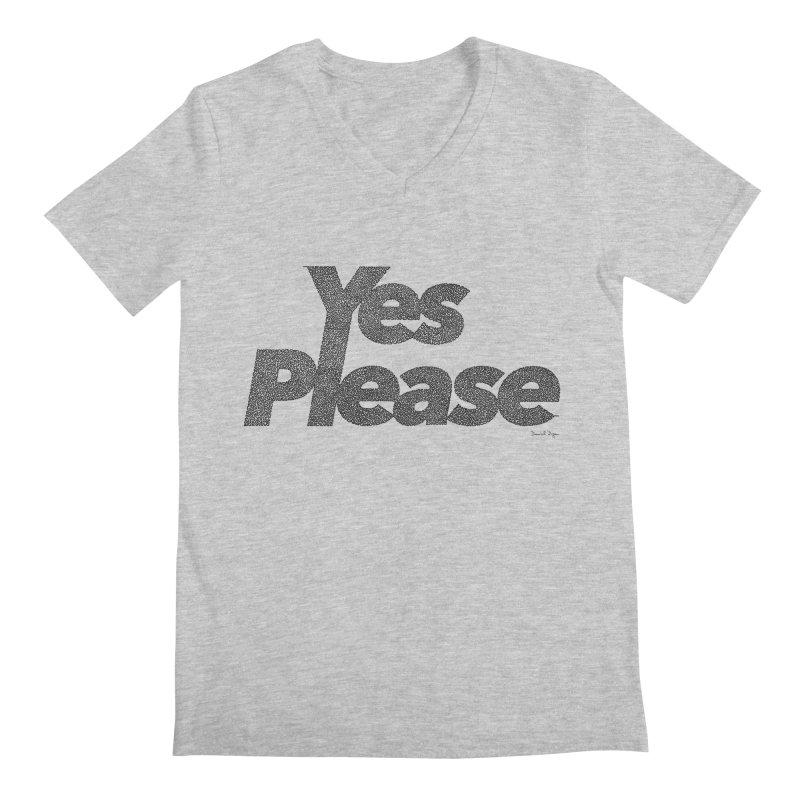 Yes Please (Black) - Multiple Colors + 40 Other Products Men's Regular V-Neck by Daniel Dugan's Artist Shop