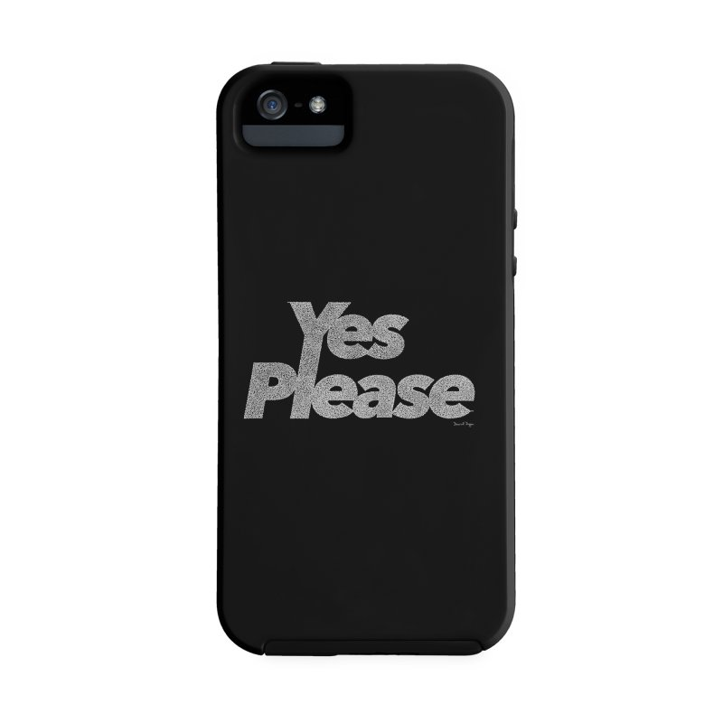 Yes Please (White) - Multiple Colors + 40 Other Products Accessories Phone Case by Daniel Dugan's Artist Shop