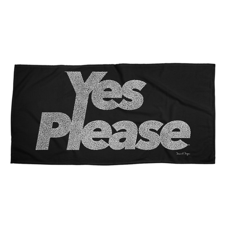 Yes Please (White) - Multiple Colors + 40 Other Products Accessories Beach Towel by Daniel Dugan's Artist Shop