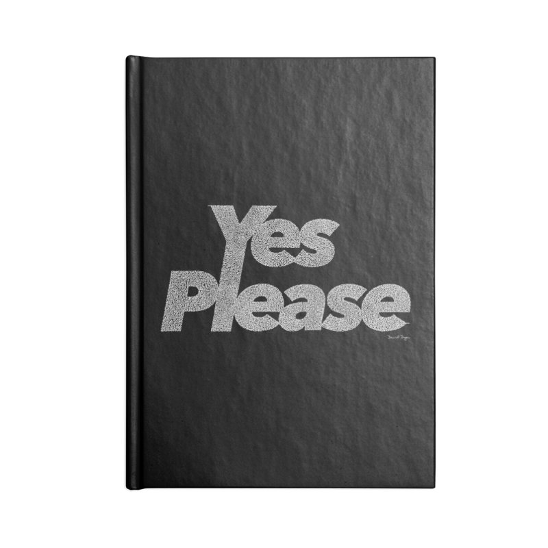 Yes Please (White) - Multiple Colors + 40 Other Products Accessories Blank Journal Notebook by Daniel Dugan's Artist Shop
