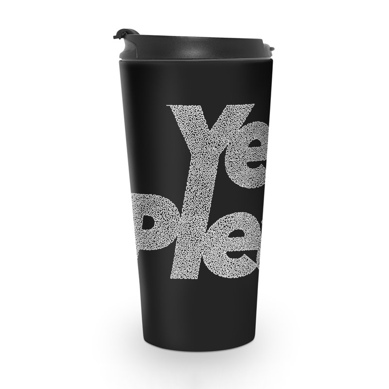 Yes Please (White) - Multiple Colors + 40 Other Products Accessories Travel Mug by Daniel Dugan's Artist Shop