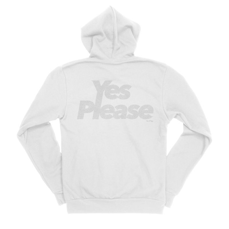 Yes Please (White) - Multiple Colors + 40 Other Products Women's Sponge Fleece Zip-Up Hoody by Daniel Dugan's Artist Shop