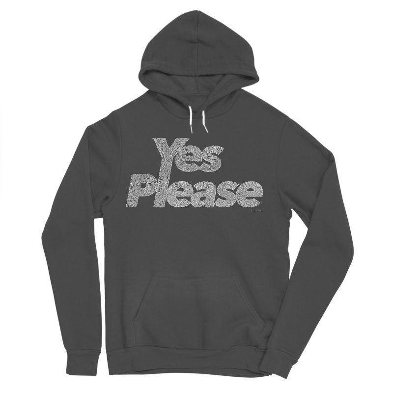 Yes Please (White) - Multiple Colors + 40 Other Products Men's Sponge Fleece Pullover Hoody by Daniel Dugan's Artist Shop