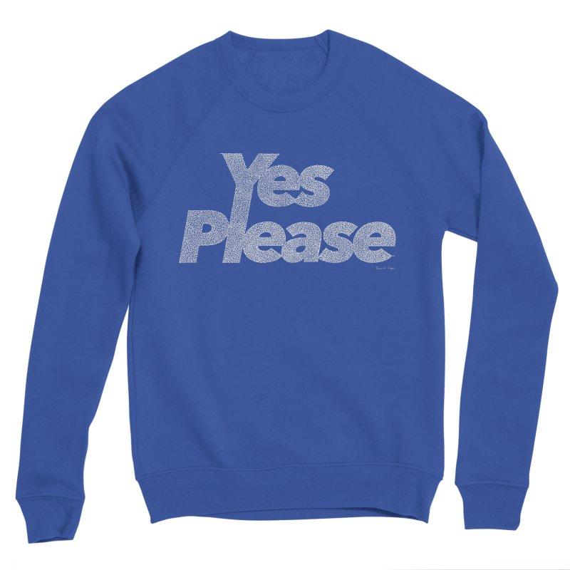 Yes Please (White) - Multiple Colors + 40 Other Products Men's Sponge Fleece Sweatshirt by Daniel Dugan's Artist Shop