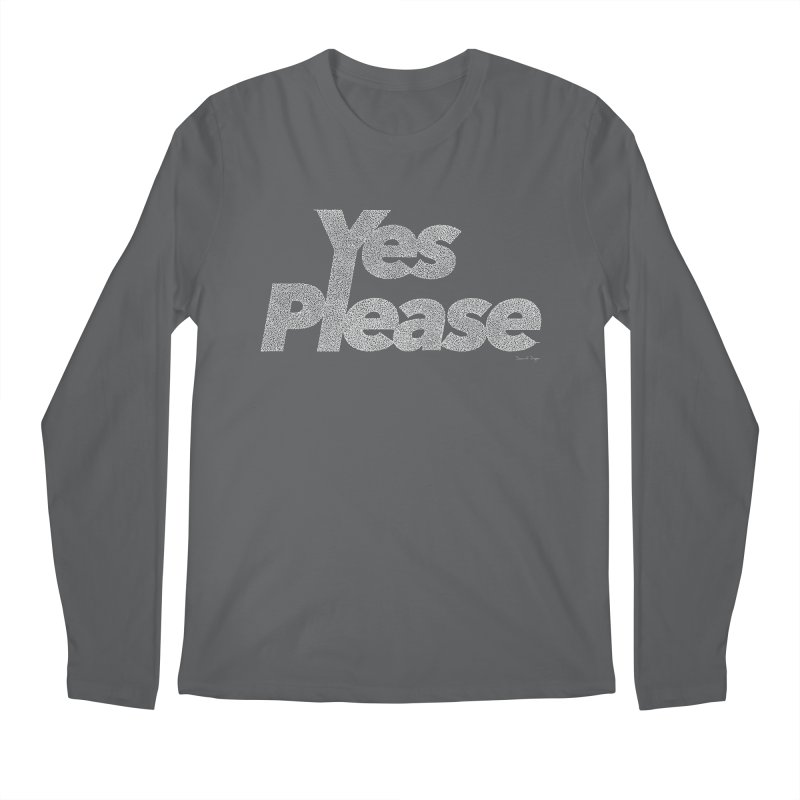 Yes Please (White) - Multiple Colors + 40 Other Products Men's Longsleeve T-Shirt by Daniel Dugan's Artist Shop