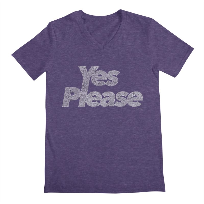Yes Please (White) - Multiple Colors + 40 Other Products Men's V-Neck by Daniel Dugan's Artist Shop