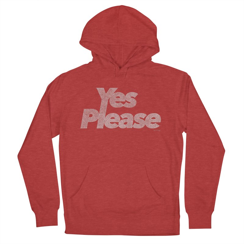 Yes Please (White) - Multiple Colors + 40 Other Products Women's French Terry Pullover Hoody by Daniel Dugan's Artist Shop