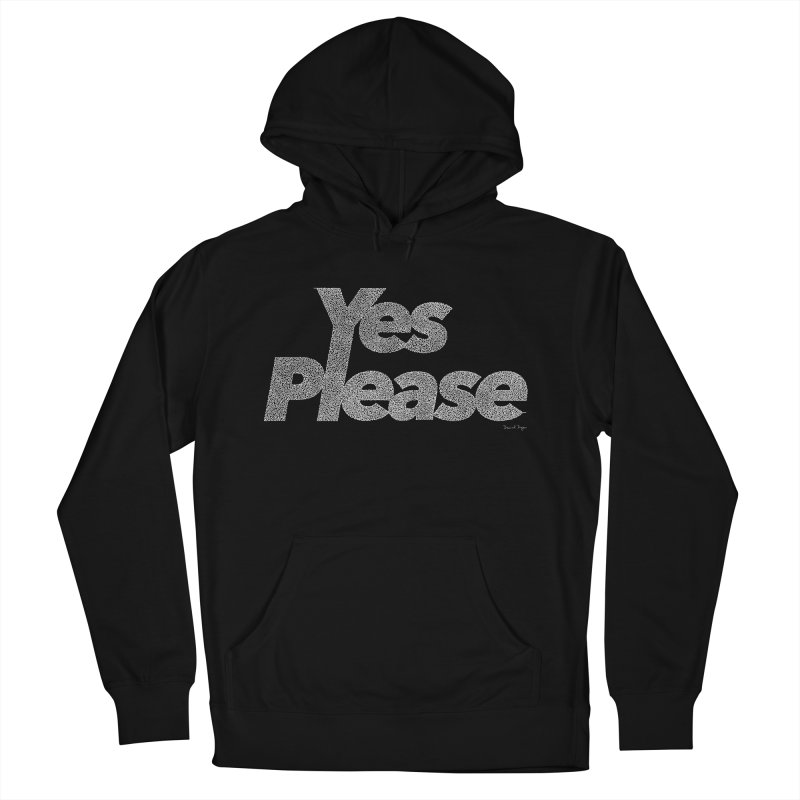 Yes Please (White) - Multiple Colors + 40 Other Products Women's Pullover Hoody by Daniel Dugan's Artist Shop