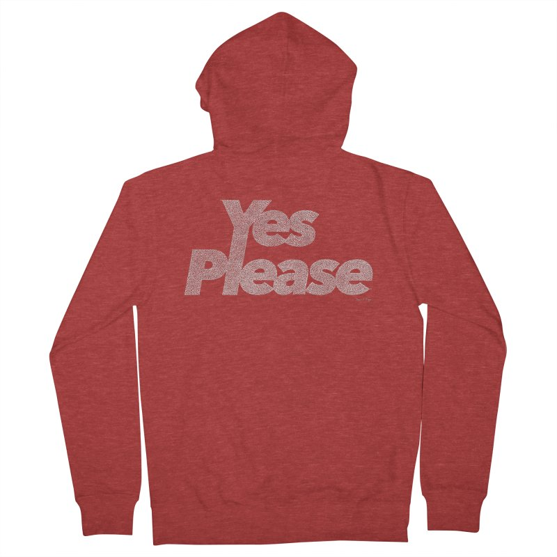 Yes Please (White) - Multiple Colors + 40 Other Products Men's French Terry Zip-Up Hoody by Daniel Dugan's Artist Shop