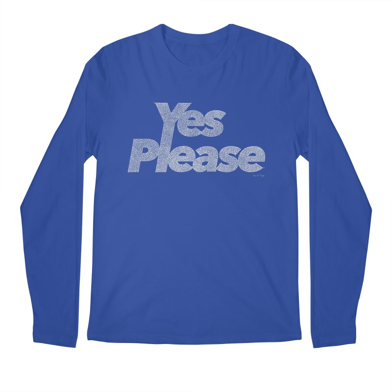 Yes Please (White) - Multiple Colors + 40 Other Products Men's Regular Longsleeve T-Shirt by Daniel Dugan's Artist Shop