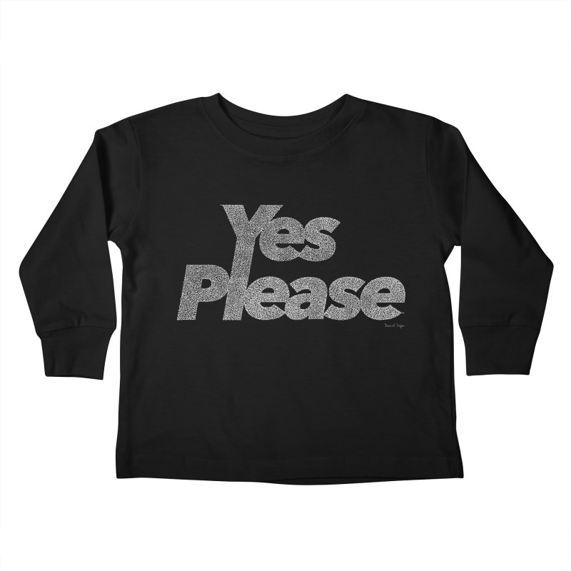 Yes Please (White) - Multiple Colors + 40 Other Products Kids Toddler Longsleeve T-Shirt by Daniel Dugan's Artist Shop