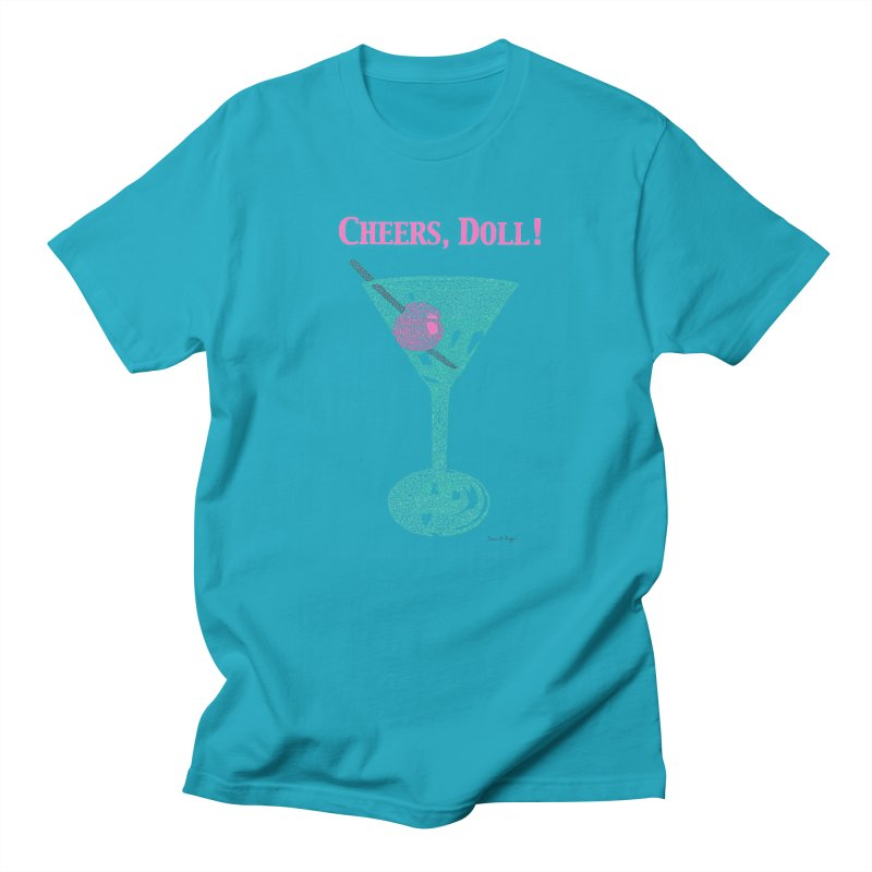 Cheers, Doll! Martini - One Continuous Line Women's Unisex T-Shirt by Daniel Dugan's Artist Shop