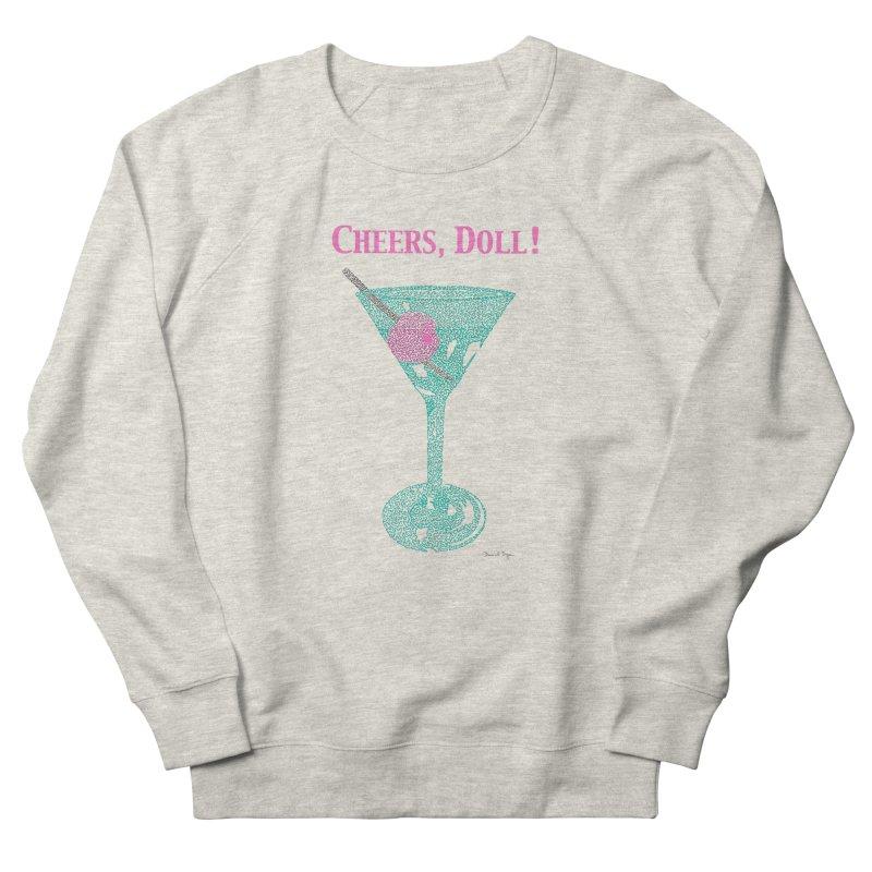 Cheers, Doll! Martini - One Continuous Line Women's Sweatshirt by Daniel Dugan's Artist Shop