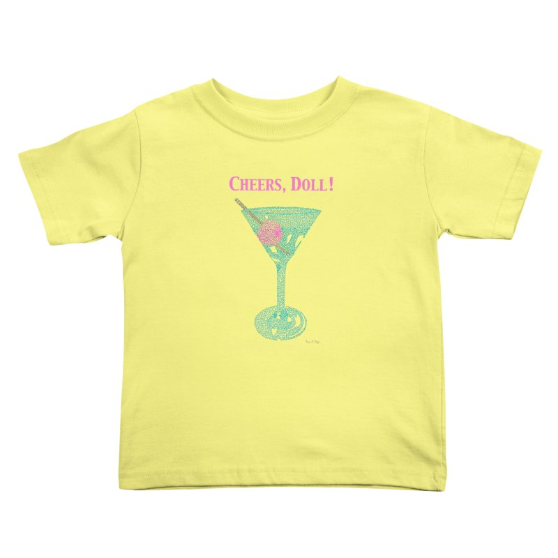 Cheers, Doll! Martini - One Continuous Line Kids Toddler T-Shirt by Daniel Dugan's Artist Shop